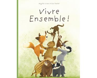 """""""La famille Blaireau-Renard, tome 3. Vivre ensemble !"""" de Brigitte Luciani et Eve Tharlet"""