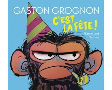 """""""Gaston Grognon. C'est la fête !"""" de Suzanne Lang et Max Lang"""