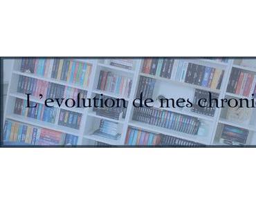 [Et si on parlait... #10]De l'évolution de mes chroniques