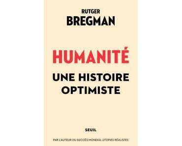 Humanité : Une histoire optimiste, de Rutger Bregman