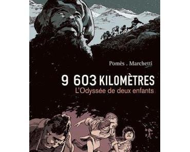 9603 Kilomètres  L'odyssée de deux enfants    Pomès-Marchetti