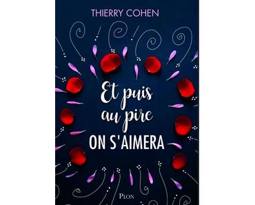 Et puis au pire on s'aimera, Thierry Cohen