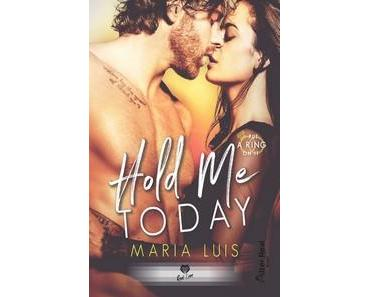 Maria Luis / Put a ring on it, tome 1 : Hold me today