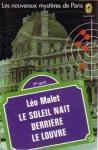 Léo Malet : Le Soleil nait derrière le Louvre