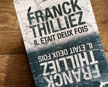 Il était deux fois de Franck Thilliez aux éditions Fleuve Noir