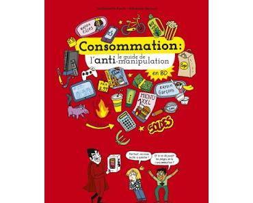 """""""Consommation : le guide de l'anti-manipulation"""" de Guillemette Faure et Adrienne Barman"""