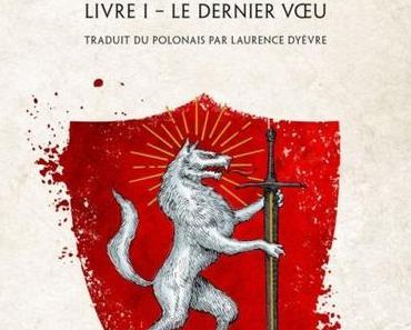 'Le Sorceleur, tome 1 : Le dernier vœu'd'Andrzej Sapkowski