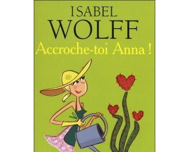 'Accroche-toi Anna !' d'Isabel Wolff