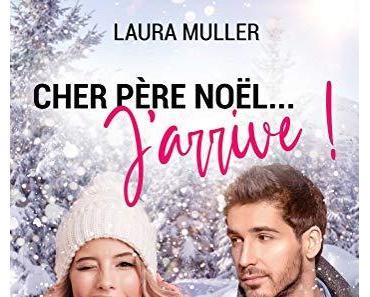 'Cher Père Noël... J'arrive !' de Laura Muller