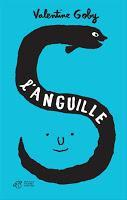 L'anguille - Valentine Goby