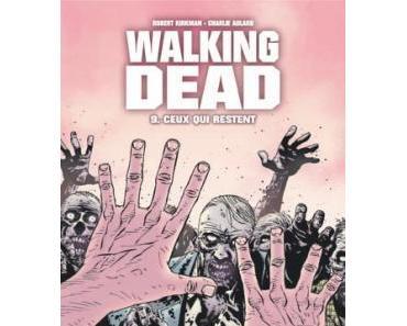 Walking Dead, tome 9 - Ceux qui restent