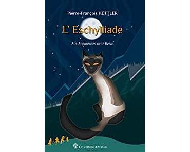 """""""L'Eschylliade, tome 1 : aux apparences ne te fieras"""" de Pierre-François Kettler"""