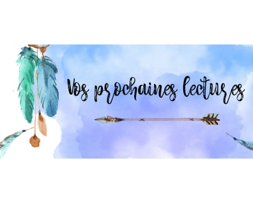 Vos prochaines lectures – 27/31
