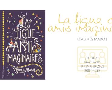 La ligue des amis imaginaires • Agnès Marot