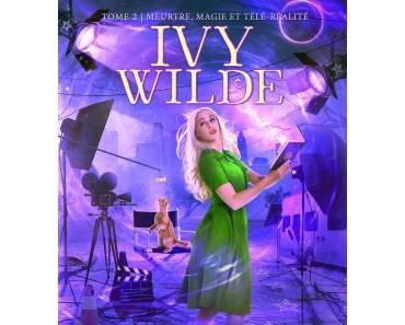 'Ivy Wilde, tome 2 : Meurtre, magie et télé-réalité' d'Helen Harper
