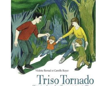 Triso Tornado     -  Violette Bernad & Camille Royer ♥♥♥♥♥