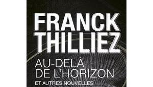 AU-DELA HORIZON AUTRES NOUVELLES Franck Thilliez