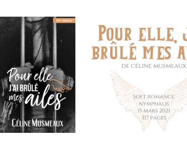 Pour elle, j'ai brûlé mes ailes • Céline Musmeaux