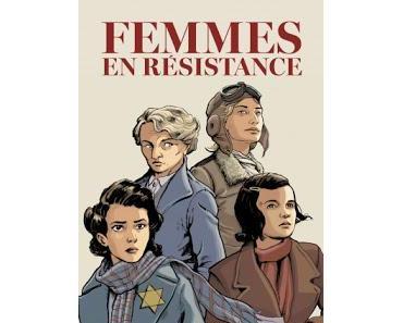 """""""Femmes en résistance"""" de Francis Laboutique, Emmanuelle Polack, Régis Hautière, Olivier Frasier, Pierre Wachs, Marc Veber, Ullcer"""