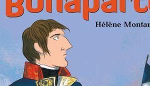 destin Napoléon Bonaparte. Hélène MONTARDRE 2016 (Dès ans)