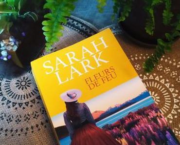 Fleurs de feu de Sarah Lark