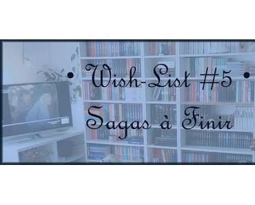 [Wish-List #5]Sagas à finir