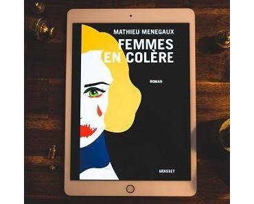 Femmes en colère de Mathieu Menegaux
