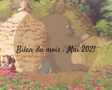 BILAN MENSUEL -  Mai 2021