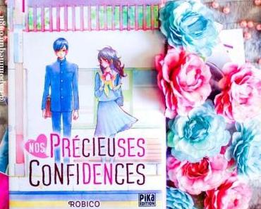 Nos précieuses confidences, tome 1 à 6 • Robiko