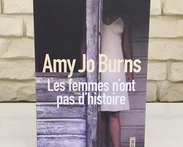 Les femmes n'ont pas d'histoire – Amy Jo Burns