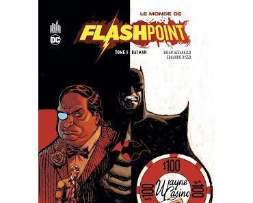 LE MONDE DE FLASHPOINT TOME 1 : BATMAN (ET AUTRES GOTHAMERIES)