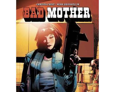 BAD MOTHER : NE TOUCHEZ PAS À SA FILLE (AWA UPSHOT / PANINI COMICS)