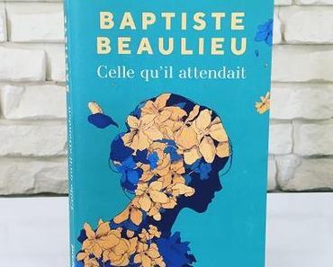 Celle qu'il attendait – Baptiste Beaulieu