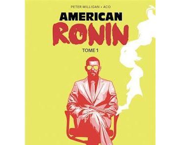 AMERICAN RONIN : THRILLER SF ET PSYCHOLOGIQUE DE PETER MILLIGAN ET ACO
