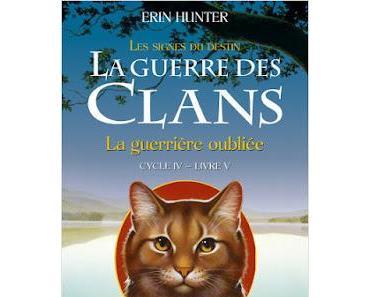 La guerre des clans, cycle 4, tome 5 : La guerrière oubliée - Erin Hunter