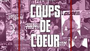 Comics coups cœur semaine 31/07/2021