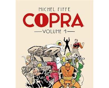 COPRA VOLUME 1 : MICHEL FIFFE OÙ LA LIBERTÉ DE CRÉER
