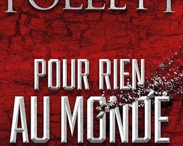 News : Pour rien au monde - Ken Follett (Robert Laffont)