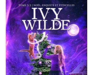'Ivy Wilde, tome 3.5 : Noël, enquête et étincelles'd'Helen Harper