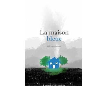 """""""La maison bleue"""" de Laurent Hunziker"""