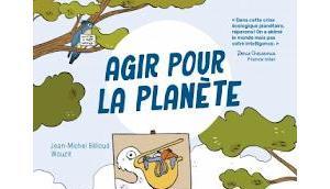 """""""Agir pour planète"""" Jean-Michel Billioud Wouzit"""