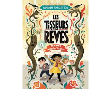 """""""Les tisseurs de rêves, tome 1 : Manel et les mélodies secrètes"""" de Manon Fargetton"""