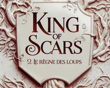 King of Scars, tome 2 : La Règne des Loups – Leigh BARDUGO
