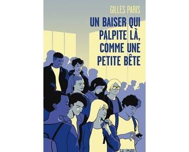 Un baiser qui palpite là, comme une petite bête, Gilles Paris