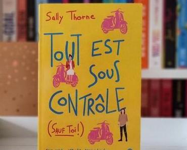 Tout est sous contrôle (sauf toi !) | Sally Thorne