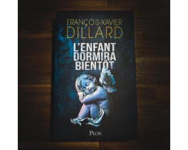 L'enfant dormira bientôt de François-Xavier Dillard