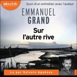 """""""Sur l'autre rive"""" d'Emmanuel Grand"""