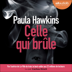 """""""Celle qui brûle"""" de Paula Hawkins lu par Cachou Kirsch"""