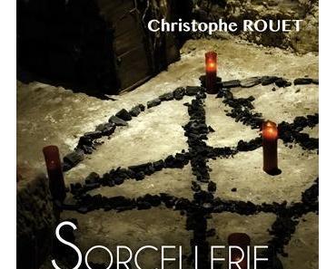 Sorcellerie, messes noires et autres diableries – Christophe Rouet