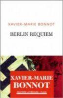 Berlin requiem – Xavier-Marie Bonnot